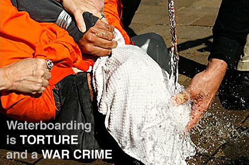 Waterboarding is TORTURE and a WAR CRIME