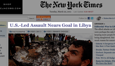 NY Times Headline: US Led Assault Nears Goals in Libya